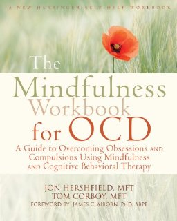 The Mindfulness Workbook for OCD: A G...